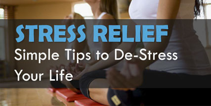 3 Simple Tips to De-Stress Your Life