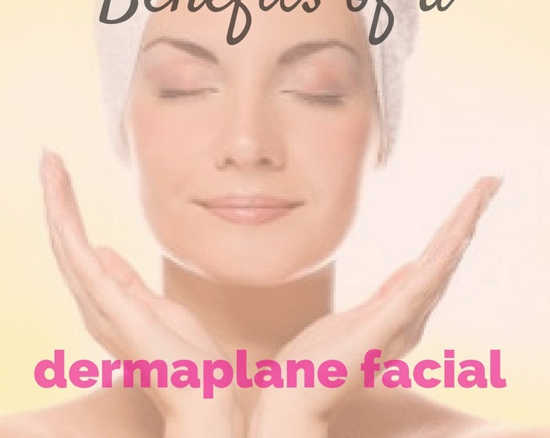 Dermaplane Facial Benefits  {Why we LOVE them}