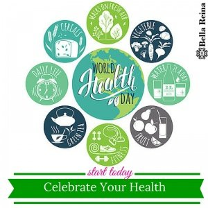 Celebrate WORLD HEALTH DAY | Start With YOU!