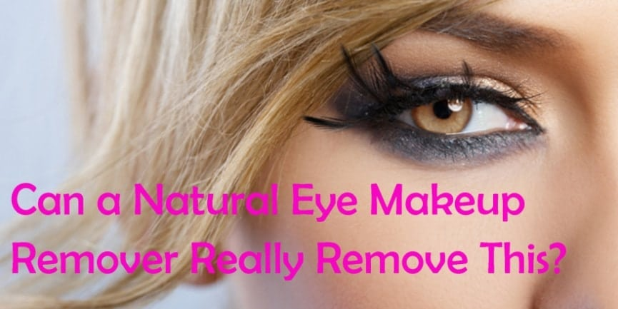 Best Natural Eye Makeup Remover [That Works] Bella Reina