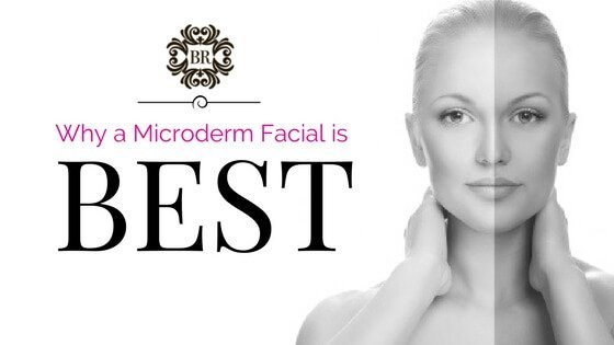 Why a Microderm Facial One Of the Best All-Around Facials!