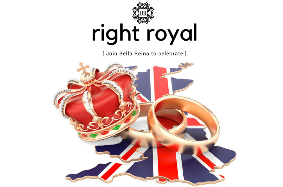Right Royal Wedding Celebration [ Only at Bella Reina ]