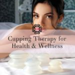 Cupping Therapy for Health and Wellness