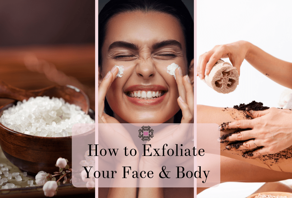 how to exfoliate your face and body