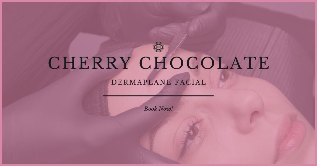 Cherry Chocolate Dermaplane